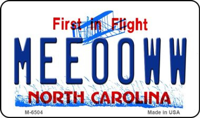 Meeooww North Carolina State License Plate Magnet M-6504