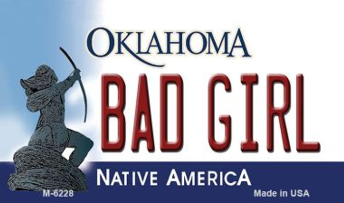 Bad Girl Oklahoma State License Plate Novelty Magnet M-6228