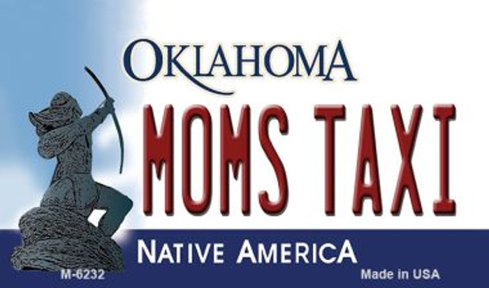 Moms Taxi Oklahoma State License Plate Novelty Magnet M-6232