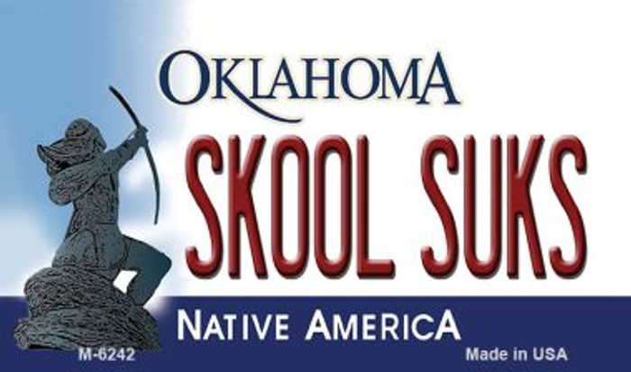 Skool Suks Oklahoma State License Plate Novelty Magnet M-6242