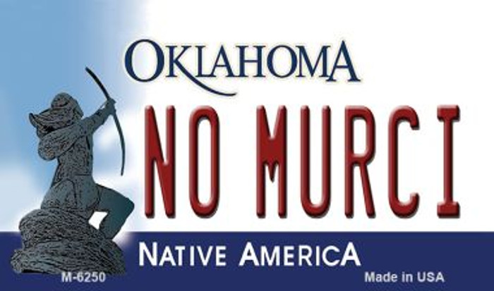 No Murci Oklahoma State License Plate Novelty Magnet M-6250