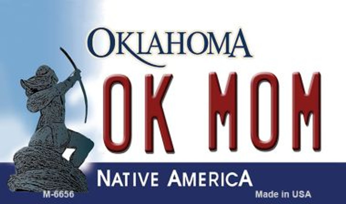 OK Mom Oklahoma State License Plate Novelty Magnet M-6656