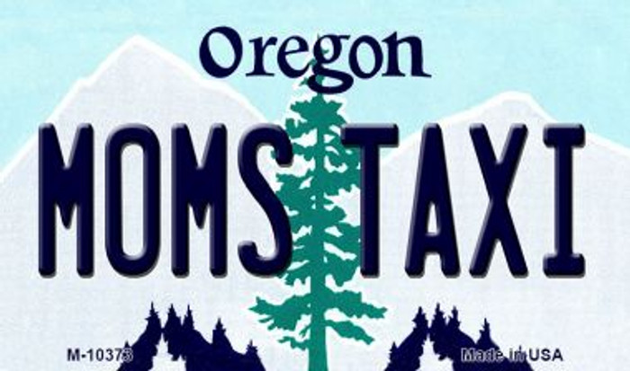 Moms Taxi Oregon State License Plate Magnet M-10373