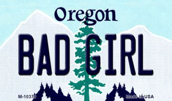 Bad Girl Oregon State License Plate Magnet M-10379