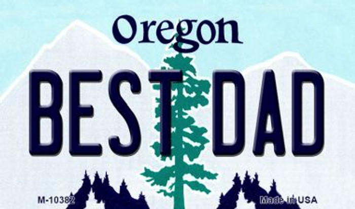 Best Dad Oregon State License Plate Magnet M-10382