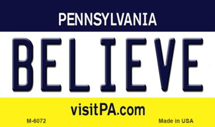 Believe Pennsylvania State License Plate Magnet M-6072