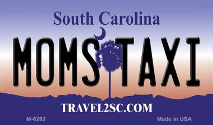 Moms Taxi South Carolina State License Plate Magnet M-6282