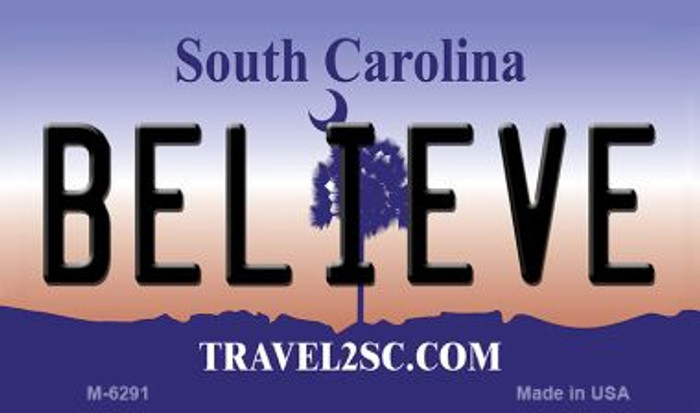 Believe South Carolina State License Plate Magnet M-6291