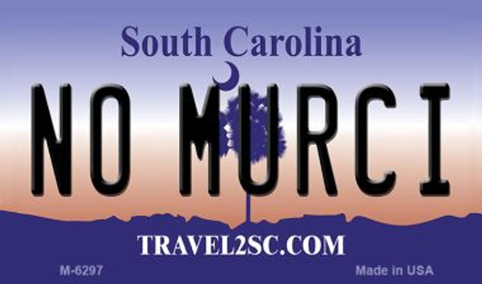 No Murci South Carolina State License Plate Magnet M-6297