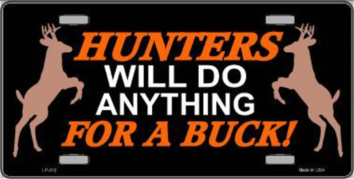 Hunters Will Do Anything Metal Novelty License Plate LP-312