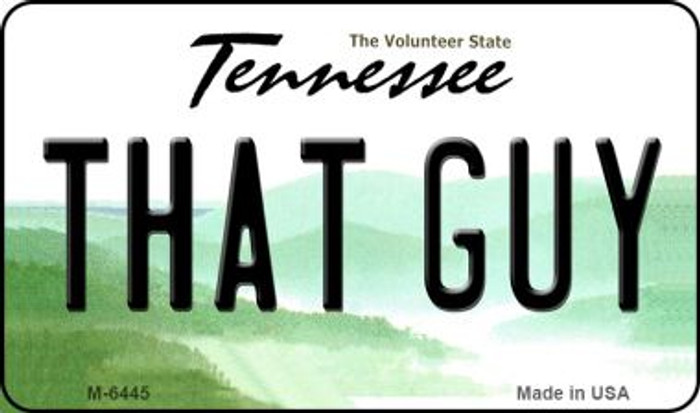 That Guy Tennessee State License Plate Magnet M-6445