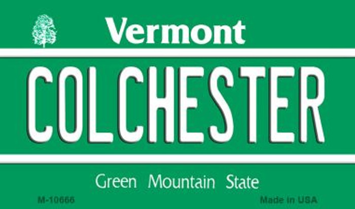 Colchester Vermont State License Plate Novelty Magnet M-10666