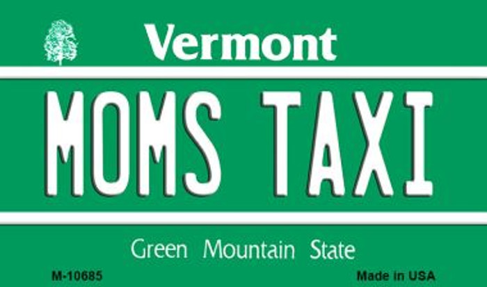Moms Taxi Vermont State License Plate Novelty Magnet M-10685