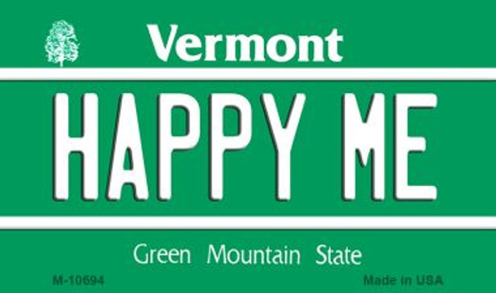 Happy Me Vermont State License Plate Novelty Magnet M-10694