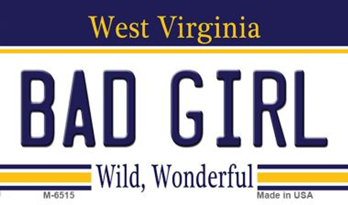 Bad Girl West Virginia State License Plate Magnet M-6515