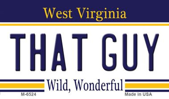 That Guy West Virginia State License Plate Magnet M-6524