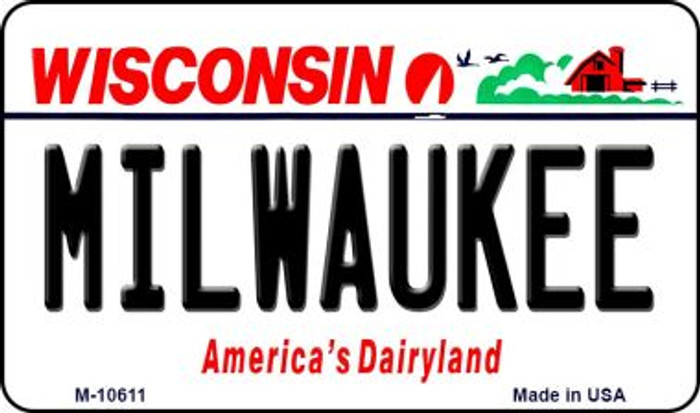 Milwaukee Wisconsin State License Plate Novelty Magnet M-10611