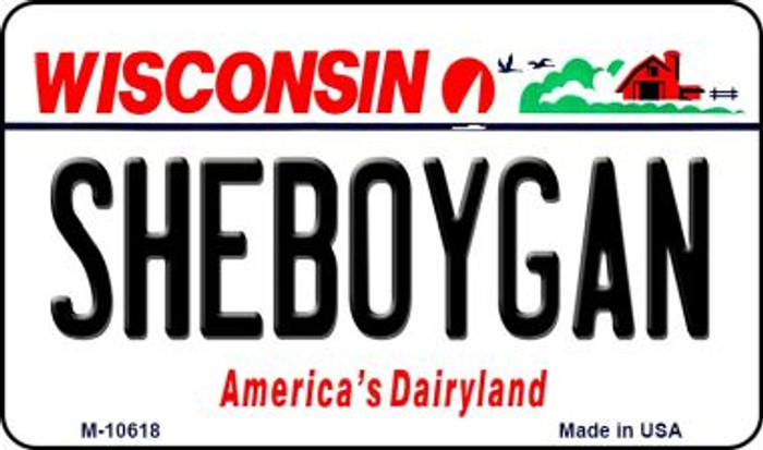 Sheboygan Wisconsin State License Plate Novelty Magnet M-10618
