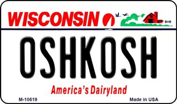 Oshkosh Wisconsin State License Plate Novelty Magnet M-10619