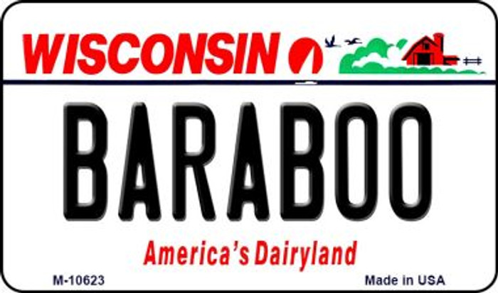 Baraboo Wisconsin State License Plate Novelty Magnet M-10623
