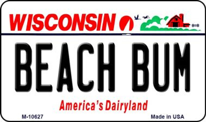 Beach Bum Wisconsin State License Plate Novelty Magnet M-10627