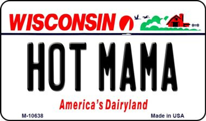 Hot Mama Wisconsin State License Plate Novelty Magnet M-10638