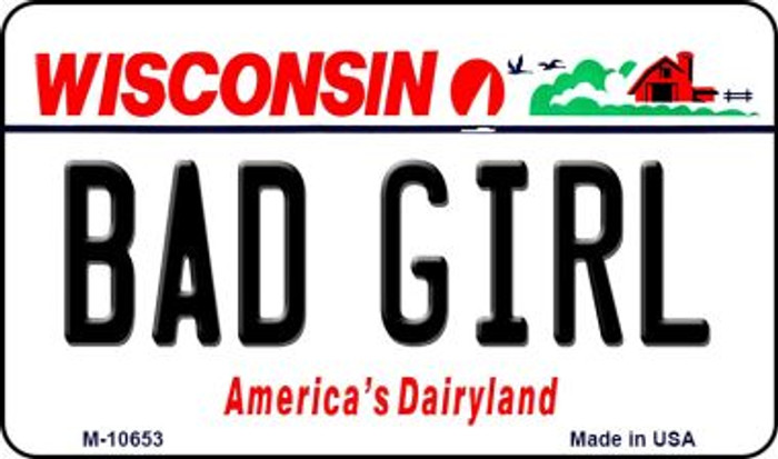 Bad Girl Wisconsin State License Plate Novelty Magnet M-10653