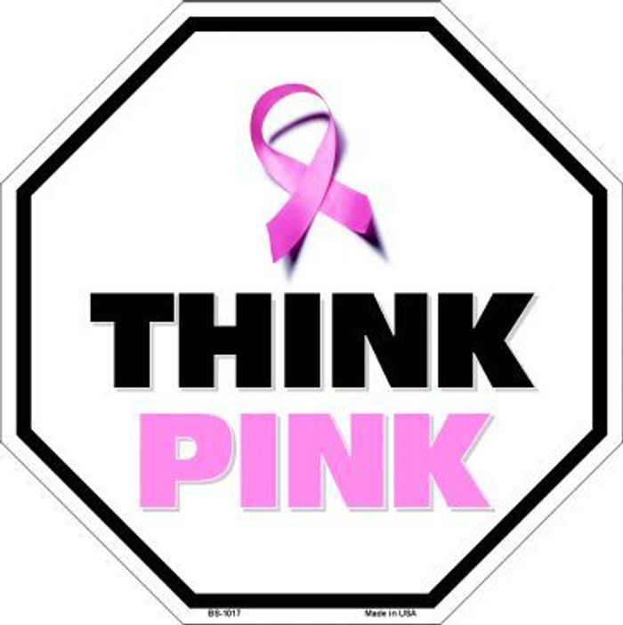 Think Pink Breast Cancer Pink Ribbon Metal Novelty Octagon Stop Sign BS-1017