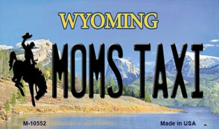 Moms Taxi Wyoming State License Plate Magnet M-10552