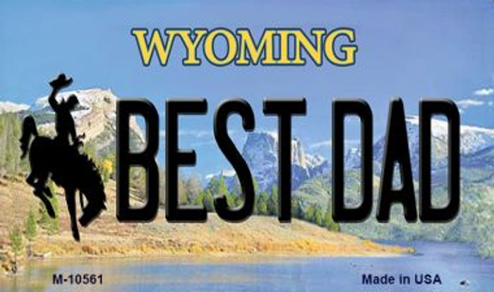 Best Dad Wyoming State License Plate Magnet M-10561