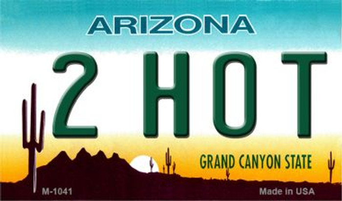 2 Hot Arizona State License Plate Magnet M-1041