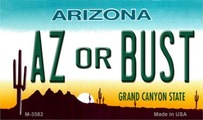 AZ or Bust Arizona State License Plate Magnet M-3582