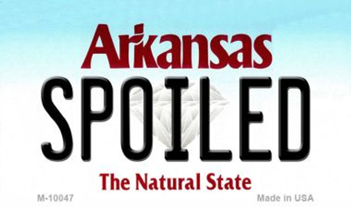 Spoiled Arkansas State License Plate Magnet Novelty M-10047