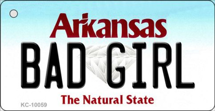 Bad Girl Arkansas State License Plate Key Chain KC-10059