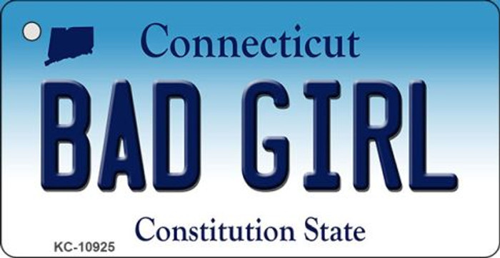 Bad Girl Connecticut State License Plate Key Chain KC-10925