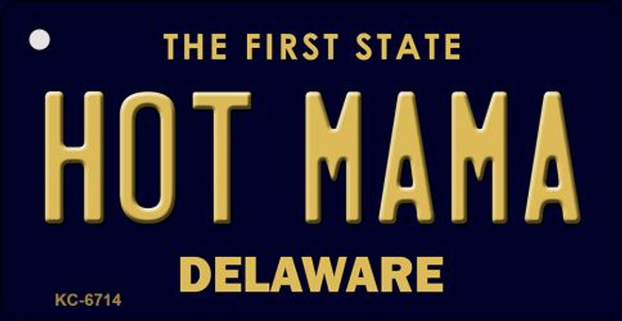 Hot Mama Delaware State License Plate Key Chain KC-6714