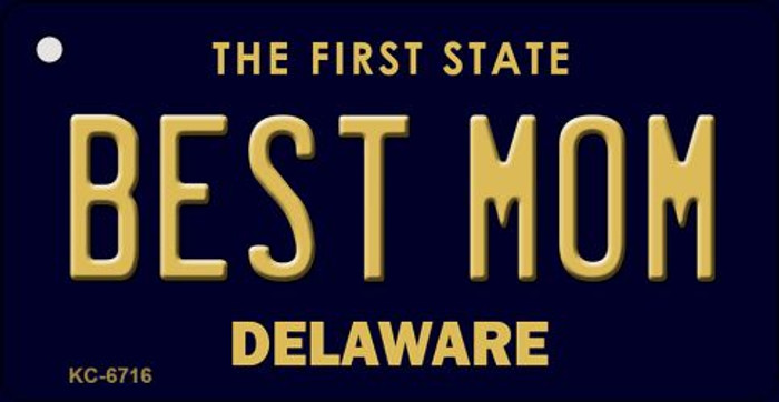 Best Mom Delaware State License Plate Key Chain KC-6716