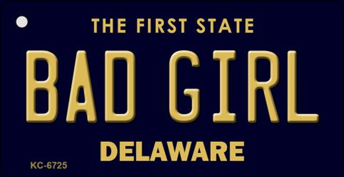 Bad Girl Delaware State License Plate Key Chain KC-6725