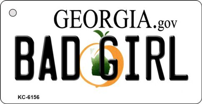 Bad Girl Georgia State License Plate Novelty Key Chain KC-6156