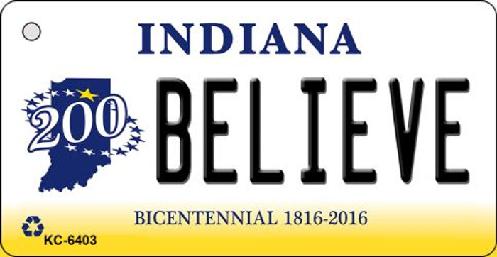 Believe Indiana State License Plate Novelty Key Chain KC-6403