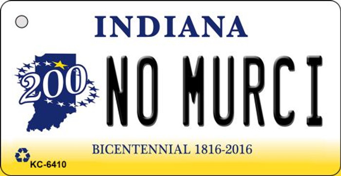 No Murci Indiana State License Plate Novelty Key Chain KC-6410