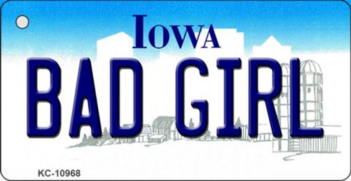 Bad Girl Iowa State License Plate Novelty Key Chain KC-10968