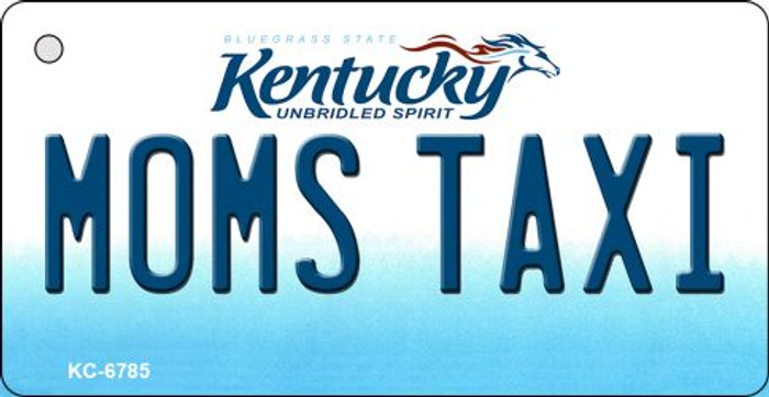 Moms Taxi Kentucky State License Plate Novelty Key Chain KC-6785