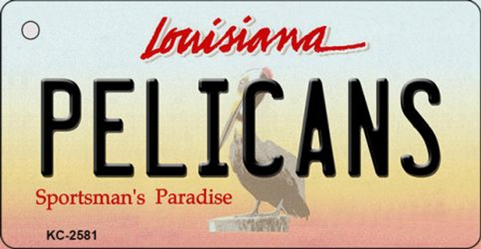 Pelicans Louisiana State License Plate Key Chain KC-2581