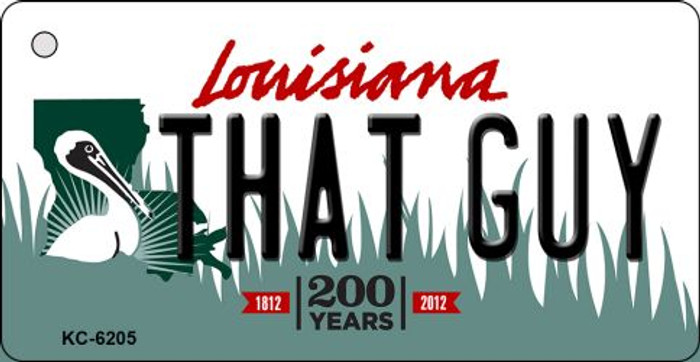That Guy Louisiana State License Plate Novelty Key Chain KC-6205