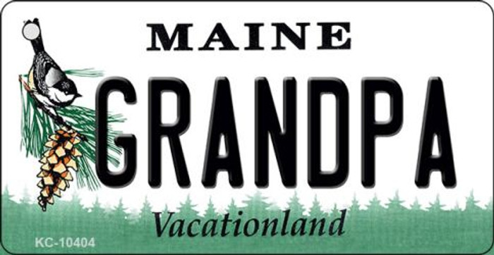 Grandpa Maine State License Plate Key Chain KC-10404