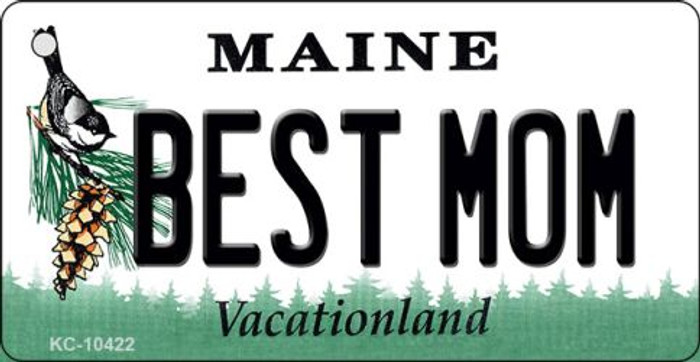 Best Mom Maine State License Plate Key Chain KC-10422