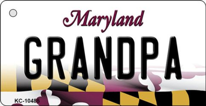 Grandpa Maryland State License Plate Key Chain KC-10485