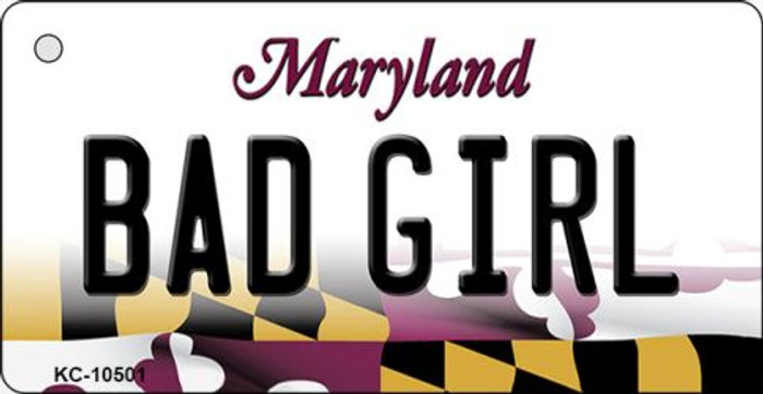 Bad Girl Maryland State License Plate Key Chain KC-10501