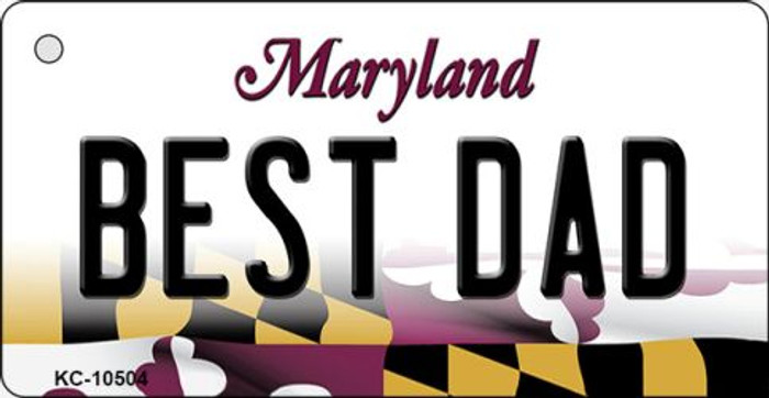 Best Dad Maryland State License Plate Key Chain KC-10504